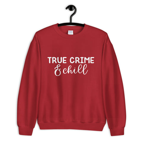 True Crime & Chill Crew Neck Sweatshirt