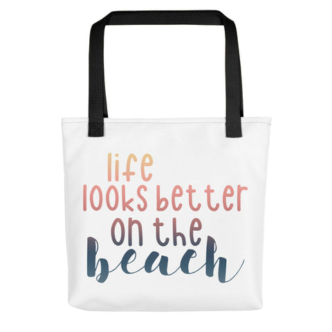 Life Looks Better On The Beach Tote bag