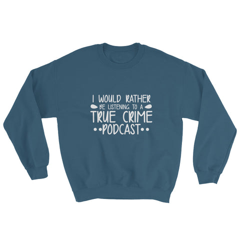 True Crime Podcast Crew Neck Sweatshirt