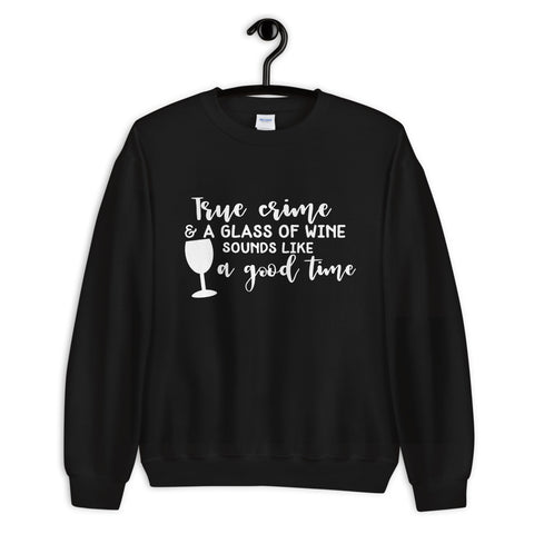 True Crime & A Glass of Wine Crew Neck Sweatshirt