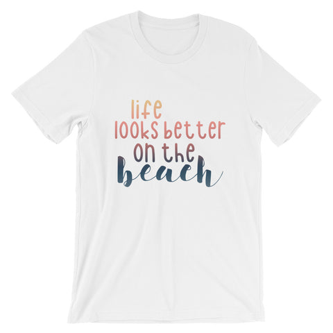 Life Looks Better On The Beach Short-Sleeve T-Shirt