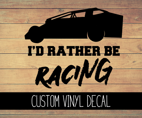 Modified Sportsman I'd Rather Be Racing Vinyl Decal