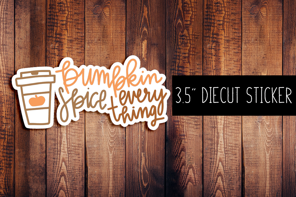 Pumpkin Spice Everything Diecut Sticker