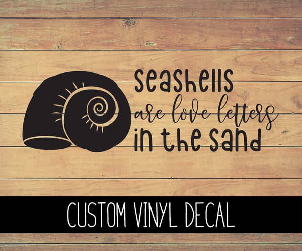 Seashells Are Love Letters Vinyl Decal