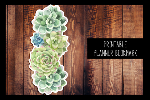 Succulent Planner Bookmark | PRINTABLE DIGITAL BOOKMARK