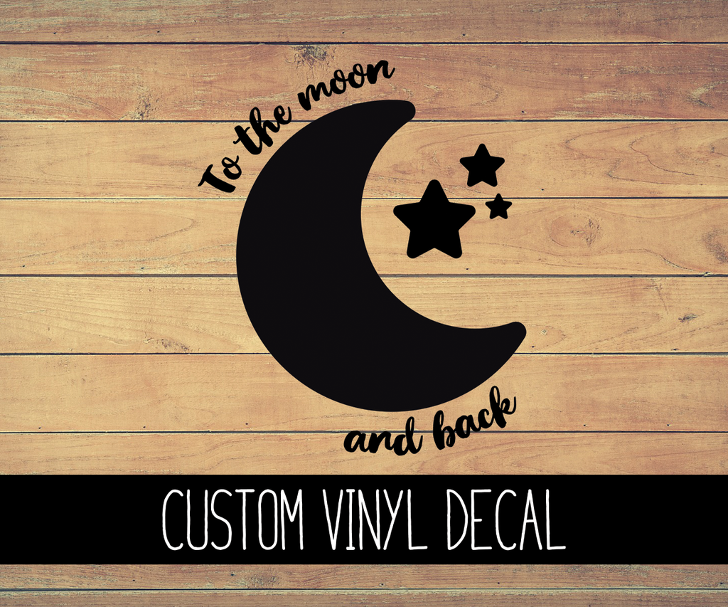 To The Moon And Back Vinyl Decal