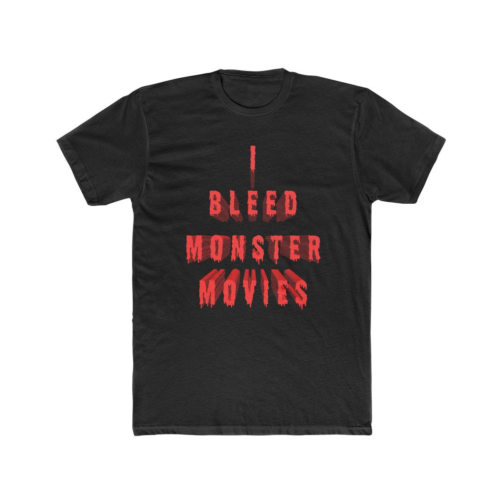 I Bleed Monster Movies Cotton Crew Tee