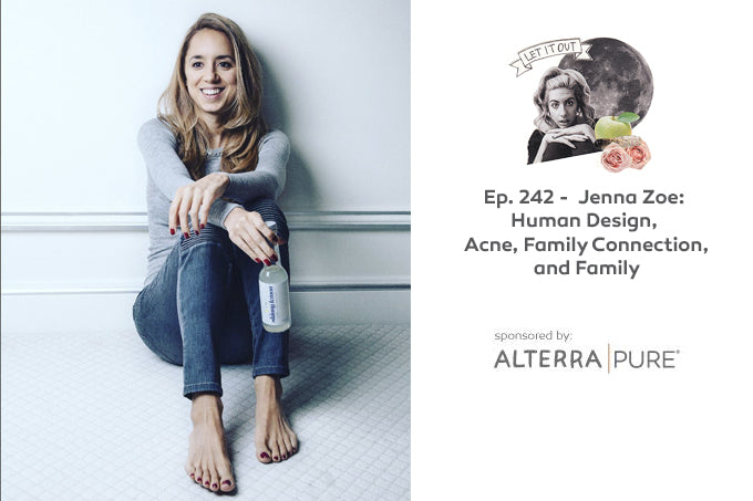 Alterra Pure sponsors Let it Out w/Katie Dalebout, Human Design with Jenna Zoe