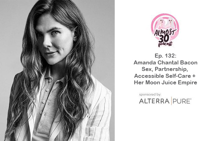 Almost30 Podcast | Episode 132 | Amanda Chantal Bacon