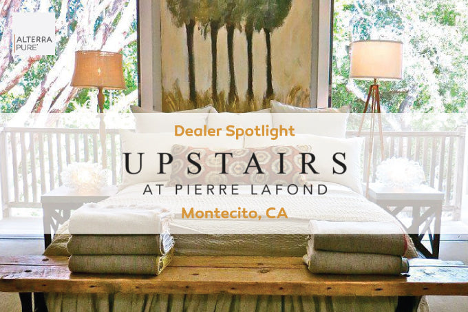 Dealer Spotlight: Upstairs at Pierre Lafond in Montecito, CA
