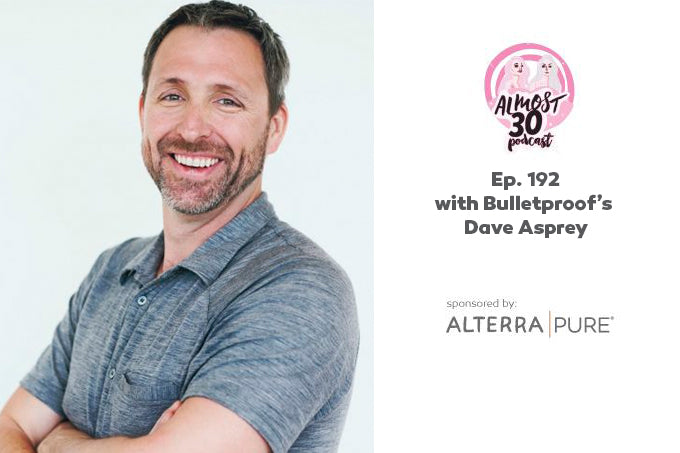 Alterra Pure - Sponsor - Almost30 Podcast w/ Dave Asprey of Bulletproof