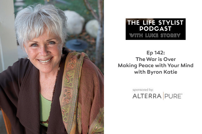 Alterra Pure Sponsors The Life Stylist podcast w/ Luke Storey, ep142, featuring Byron Katie