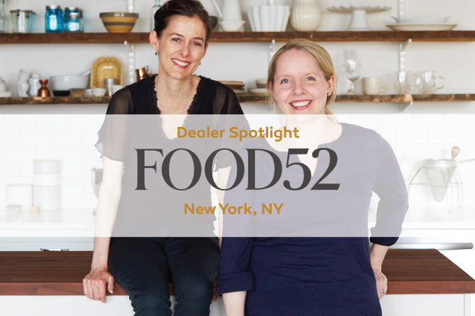 Dealer Spotlight: Food52, NYC