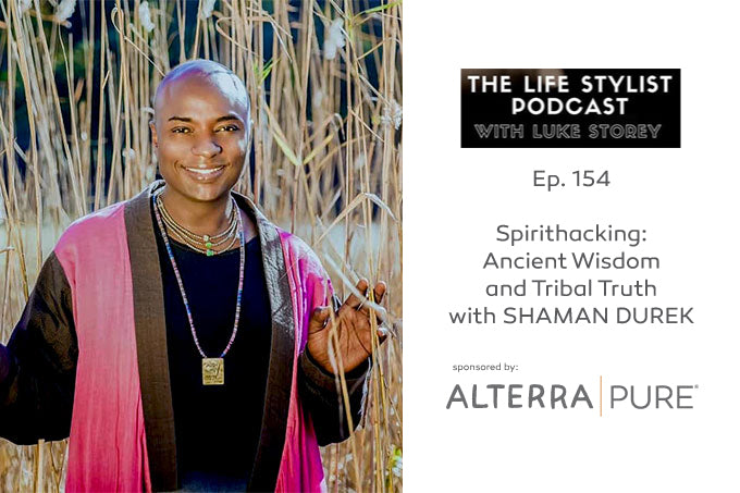Shaman Durek Shares Ancient Wisdom on the Luke Storey Podcast, sponsored by Alterra Pure