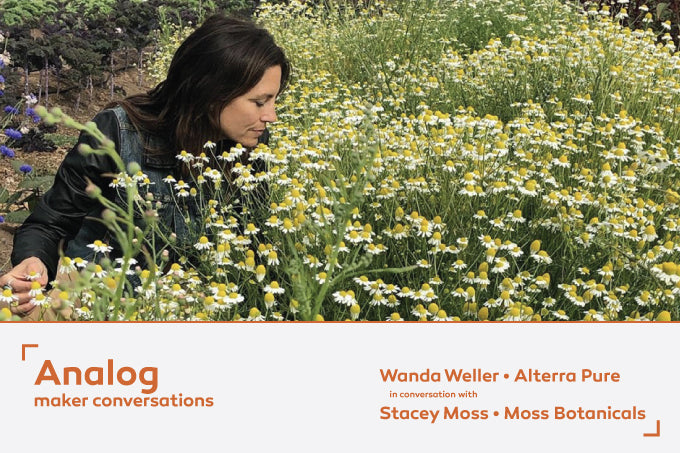 Stacey Moss of Moss Botanicals: <BR/>Analog | Maker Conversations