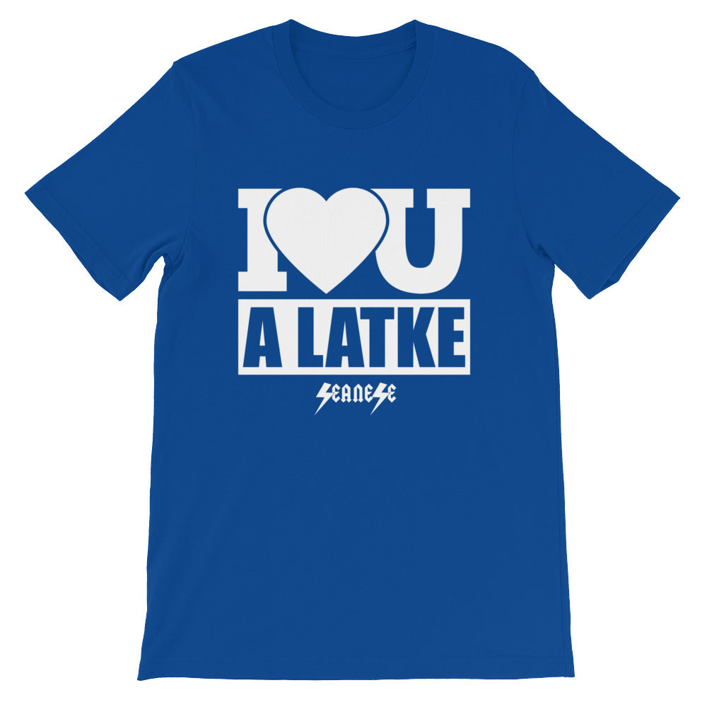 Short-Sleeve Unisex T-Shirt---I Love You A Latke