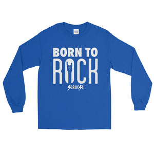 Long Sleeve T-Shirt---Born To Rock---Click for more shirt colors