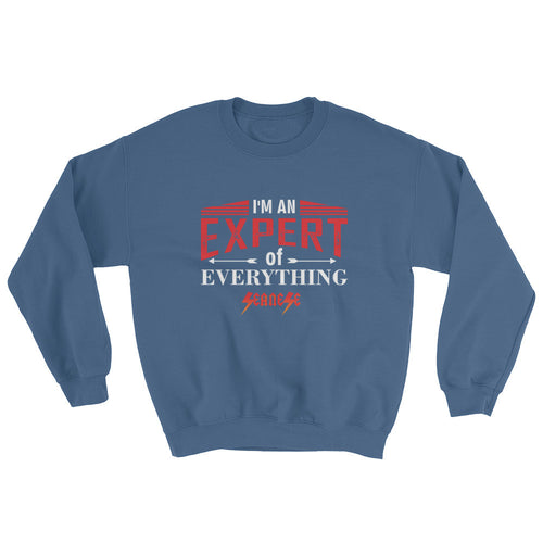 Sweatshirt---Expert of Everything Red/White Design---Click for more shirt colors