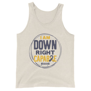 Unisex  Tank Top---I Am Down Right Capable---Click for More Shirt Colors