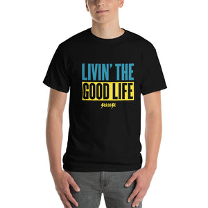 Short-Sleeve T-Shirt Thick Cotton to Make Dad Happy--Livin' The Good Life---Click to see more shirt colors