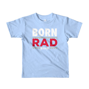Toddler Short sleeve kids t-shirt---Born Rad---Click for more shirt colors