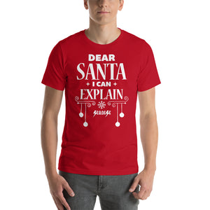 Short-Sleeve Unisex T-Shirt---Dear Santa I Can Explain--Click for More Colors