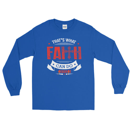 Long Sleeve WARM T-Shirt---That's What Faith Can do Red/White Design---Click for more shirt colors