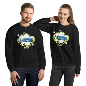 Unisex Sweatshirt---I Farted---Click for more shirt colors