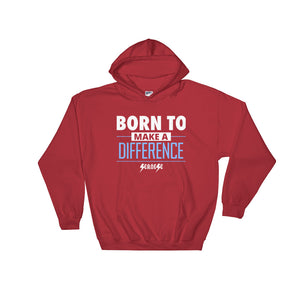 Hooded Sweatshirt---Born to Make a Difference---Click for more shirt colors