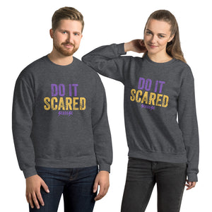 Unisex Sweatshirt---Do It Scared---Click for more shirt colors