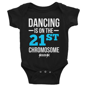Infant Bodysuit---Dancing is on the 21st Chromosome Blue/White Design---Click for more shirt colors