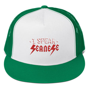 Trucker Cap---I Speak Seanese White/Red Design---Click for more hat colors