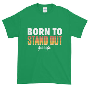 Short-Sleeve T-Shirt Thick Cotton to Make Dad Happy---Born to Stand Out---Click for more shirt colors