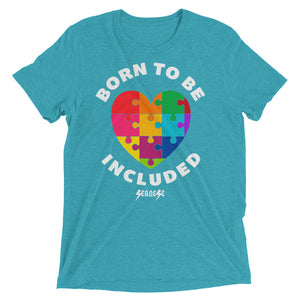 Upgraded Soft Short sleeve t-shirt---Born To Be Included--Click for more shirt colors