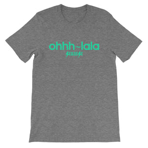 Short-Sleeve Unisex T-Shirt---Ohhh-lala---Click for more shirt colors
