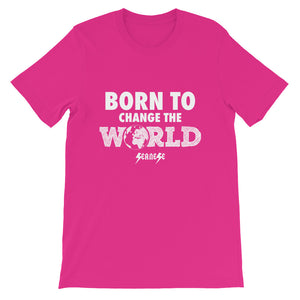 Short-Sleeve Unisex T-Shirt---Born To Change The World---Click for more shirt colors