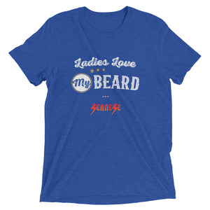 Upgraded Soft Short sleeve t-shirt---Ladies Love My Beard---Click for more shirt colors