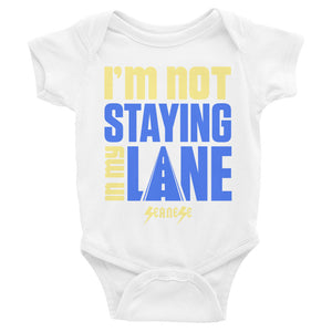 Infant Bodysuit---I'm Not Staying in My Lane---Click for more shirt colors