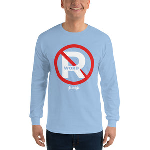 Men's Long Sleeve Shirt---No R Word---Click for more shirt colors
