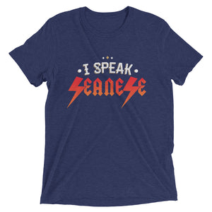 Upgraded Soft Short sleeve t-shirt---I Speak Seanese---Click for more shirt colors