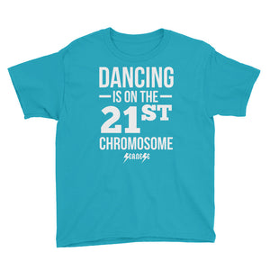 Youth Short Sleeve T-Shirt---Dancing is on the 21st Chromosome White Design---Click for more shirt colors
