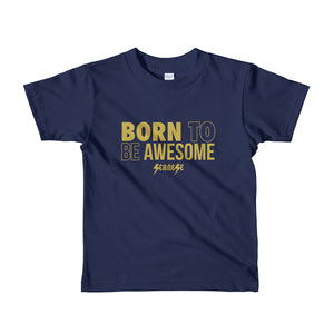 Toddler Short sleeve kids t-shirt---Born to Be Awesome---Click for more shirt colors