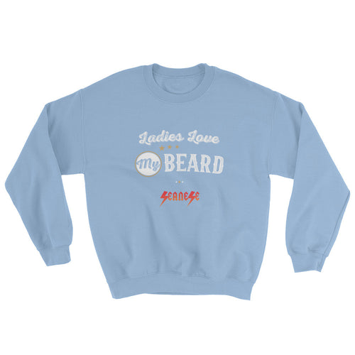 Sweatshirt---Ladies Love My Beard White Design---Click for more shirt colors