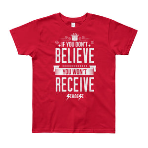 Youth Short Sleeve T-Shirt---If You Don't Believe You Won't Receive