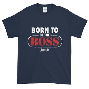 Short-Sleeve T-Shirt Thick Cotton to Make Dad Happy---Born to Be The Boss---Click to see more shirt colors