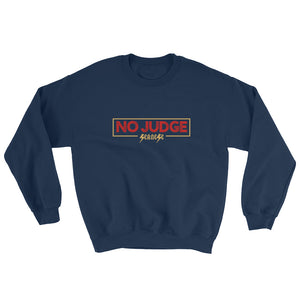 Sweatshirt---No Judge---Click for more shirt colors