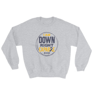 Sweatshirt---I Am Down Right Capable---Click for More Shirt Colors