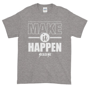 Short-Sleeve T-Shirt Thick Cotton to Make Dad Happy---Make It Happen---Click for more shirt colors