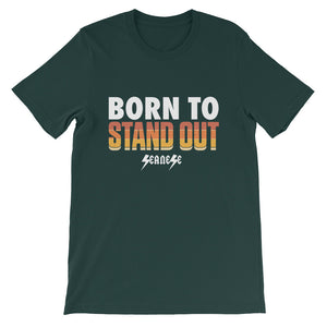 Short-Sleeve Unisex T-Shirt---Born to Stand Out---Click for more shirt colors