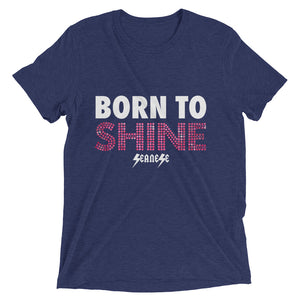 Upgraded Soft Short sleeve t-shirt---Born to Shine---Click for more shirt colors